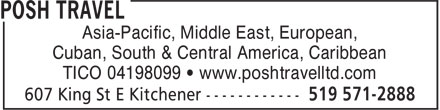 Posh Travel (519-571-2888) - Annonce illustrée - Asia-Pacific, Middle East, European, Cuban, South & Central America, Caribbean TICO 04198099 • www.poshtravelltd.com