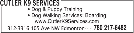Cutler K9 Services (780-217-6482) - Display Ad - &bull; Dog &amp; Puppy Training &bull; Dog Walking Services; Boarding www.CutlerK9Services.com
