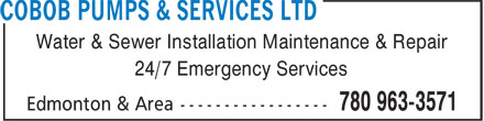 Cobob Pumps & Services Ltd (780-968-9090) - Annonce illustrée - Water & Sewer Installation Maintenance & Repair 24/7 Emergency Services Water & Sewer Installation Maintenance & Repair 24/7 Emergency Services
