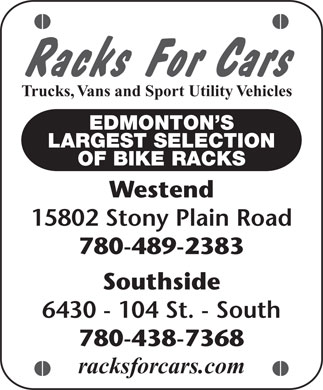Racks For Cars (780-438-7368) - Annonce illustrée - Racks For Cars Trucks, Vans and Sport Utility Vehicles EDMONTON S LARGEST SELECTION OF BIKE RACKS Westend 15802 Stony Plain Road 780-489-2383 Southside 6430 - 104 St. - South 780-438-7368 racksforcars.com