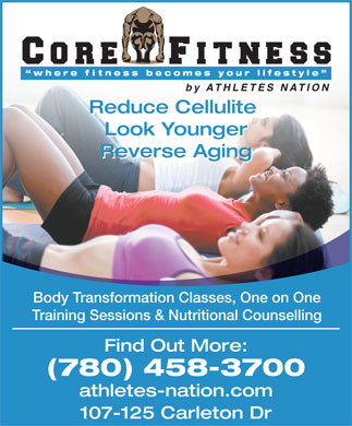 Athlete's Nation (780-458-3700) - Display Ad - Reduce Cellulite Look Younger Reverse Aging Body Transformation Classes, One on One Training Sessions &amp; Nutritional Counselling Find Out More: (780) 458-3700 athletes-nation.com 107-125 Carleton Dr by ATHLETES NATION