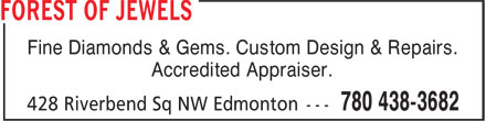 Forest Of Jewels (780-613-0282) - Display Ad - Fine Diamonds & Gems. Custom Design & Repairs. Accredited Appraiser.