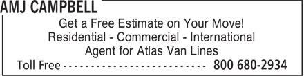 AMJ Campbell (1-800-680-2934) - Annonce illustrée - Get a Free Estimate on Your Move! Residential - Commercial - International Agent for Atlas Van Lines