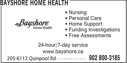 Bayshore Home Health (902-425-3351) - Annonce illustrée - • Nursing • Personal Care • Home Support • Funding Investigations • Free Assessments 24-hour/7-day service www.bayshore.ca