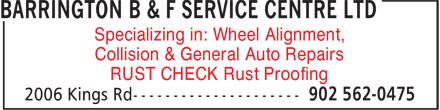Barrington B & F Service Centre Ltd (902-562-0475) - Display Ad - Specializing in: Wheel Alignment, Collision & General Auto Repairs RUST CHECK Rust Proofing Specializing in: Wheel Alignment, Collision & General Auto Repairs RUST CHECK Rust Proofing