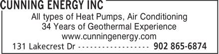 Cunning Energy Inc (902-865-6874) - Annonce illustrée - All types of Heat Pumps, Air Conditioning 34 Years of Geothermal Experience www.cunningenergy.com