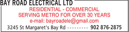 Bay Road Electrical Ltd (902-876-2875) - Display Ad - RESIDENTIAL - COMMERCIAL SERVING METRO FOR OVER 30 YEARS RESIDENTIAL - COMMERCIAL SERVING METRO FOR OVER 30 YEARS RESIDENTIAL - COMMERCIAL SERVING METRO FOR OVER 30 YEARS RESIDENTIAL - COMMERCIAL SERVING METRO FOR OVER 30 YEARS