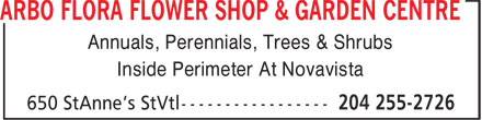 Arbo Flora Flower Shop & Garden Centre (204-255-2726) - Display Ad - Annuals, Perennials, Trees & Shrubs Inside Perimeter At Novavista Annuals, Perennials, Trees & Shrubs Inside Perimeter At Novavista