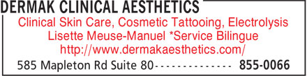 Dermak Clinical Aesthetics (506-855-0066) - Annonce illustrée - Clinical Skin Care, Cosmetic Tattooing, Electrolysis Lisette Meuse-Manuel *Service Bilingue http://www.dermakaesthetics.com/