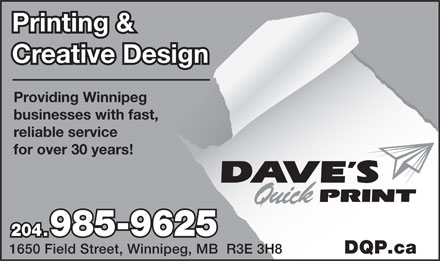 Dave's Quick Print (204-985-9625) - Annonce illustrée - Printing & Creative Design Providing Winnipeg businesses with fast, reliable service for over 30 years! 204.985-9625 1650 Field Street, Winnipeg, MB  R3E 3H8 DQP.ca