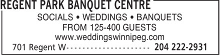 Regent Park Banquet Centre (204-222-2931) - Annonce illustrée - SOCIALS • WEDDINGS • BANQUETS FROM 125-400 GUESTS www.weddingswinnipeg.com