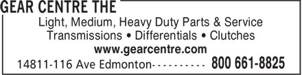 The Gear Centre (1-800-661-8825) - Annonce illustrée - Light, Medium, Heavy Duty Parts & Service Transmissions • Differentials • Clutches www.gearcentre.com