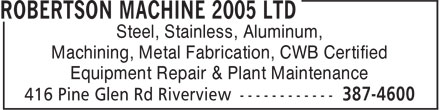 Robertson Machine 2005 Ltd (506-387-4600) - Annonce illustrée - Machining, Metal Fabrication, CWB Certified Equipment Repair & Plant Maintenance Steel, Stainless, Aluminum, Steel, Stainless, Aluminum, Machining, Metal Fabrication, CWB Certified Equipment Repair & Plant Maintenance