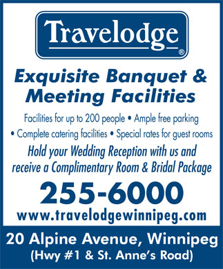 Travelodge Winnipeg East (204-255-6000) - Annonce illustrée - Hold your Wedding Reception with us and receive a Complimentary Room & Bridal Package 255-6000 www.travelodgewinnipeg.com Facilities for up to 200 people   Ample free parking Complete catering facilities   Special rates for guest rooms