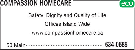 Compassion Homecare (709-634-0685) - Display Ad - Safety, Dignity and Quality of Life Offices Island Wide www.compassionhomecare.ca