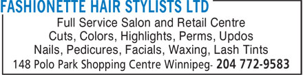 Fashionette Hair Stylists Ltd (204-772-9583) - Annonce illustrée - Full Service Salon and Retail Centre Cuts, Colors, Highlights, Perms, Updos Nails, Pedicures, Facials, Waxing, Lash Tints
