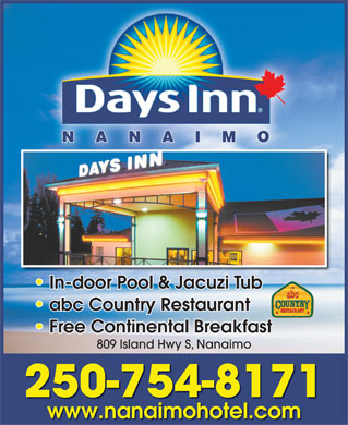 Days Inn Harbourview Nanaimo (250-754-8171) - Annonce illustrée - NANAIM ON In-door Pool & Jacuzi Tub In-door Pool & Jacuzi Tub abc Country Restaurant abc Country Restaurant Free Continental Breakfast 809 Island Hwy S, Nanaimo 250-754-8171 www.nanaimohotel.com