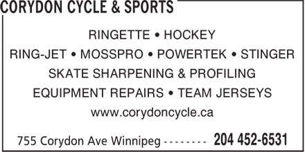 Corydon Cycle & Sports (204-452-6531) - Annonce illustrée - RINGETTE • HOCKEY RING-JET • MOSSPRO • POWERTEK • STINGER SKATE SHARPENING & PROFILING EQUIPMENT REPAIRS • TEAM JERSEYS www.corydoncycle.ca