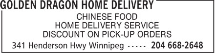 Golden Dragon Home Delivery (204-668-2648) - Annonce illustrée - CHINESE FOOD HOME DELIVERY SERVICE DISCOUNT ON PICK-UP ORDERS CHINESE FOOD HOME DELIVERY SERVICE DISCOUNT ON PICK-UP ORDERS