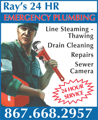 Ray's 24 HR Emergency Plumbing (867-668-2957) - Annonce illustr&eacute;e - MERGENCY PLUMBING Line Steaming - Thawing Drain Cleaning Repairs Sewer Camera HRO24 UR ICERay s 24 HRE 867.668.2957