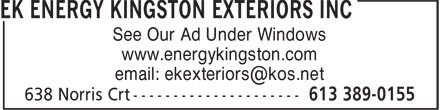 EK Energy Kingston Exteriors (613-417-0742) - Display Ad - See Our Ad Under Windows www.energykingston.com See Our Ad Under Windows www.energykingston.com