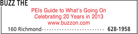 Buzz The (902-628-1958) - Display Ad - PEIs Guide to What's Going On Celebrating 20 Years in 2013 www.buzzon.com