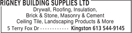 Rigney Building Supplies Ltd (613-544-9145) - Annonce illustrée - Drywall, Roofing, Insulation, Brick & Stone, Masonry & Cement Ceiling Tile, Landscaping Products & More Drywall, Roofing, Insulation, Brick & Stone, Masonry & Cement Ceiling Tile, Landscaping Products & More