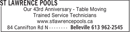 St Lawrence Pools (613-962-2545) - Annonce illustrée - Our 43rd Anniversary - Table Moving Trained Service Technicians www.stlawrencepools.ca