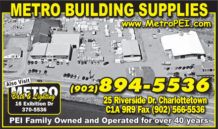 Metro Building Supplies Ltd (902-894-5536) - Display Ad - Also Visit (902)894-5536(902)894-5536 Bath & Lighting 25 Riverside Dr. Charlottetown C1A 9R9 Fax (902) 566-5536
