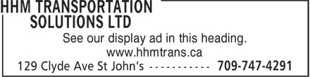 Hhm Transportation Solutions Ltd (709-747-4291) - Annonce illustrée - See our display ad in this heading. www.hhmtrans.ca See our display ad in this heading. www.hhmtrans.ca