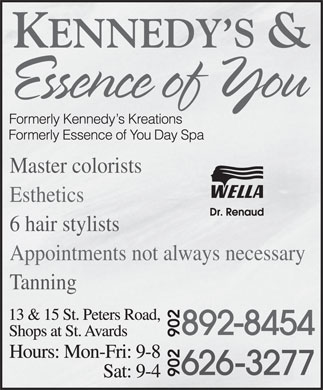 Kennedy's & Essence Of You Day Spa (902-892-8454) - Display Ad - Master colorists Esthetics 6 hair stylists Appointments not always necessary Tanning Master colorists Esthetics 6 hair stylists Appointments not always necessary Tanning