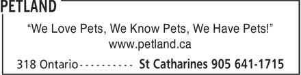"Petland (905-641-1715) - Annonce illustrée - ""We Love Pets, We Know Pets, We Have Pets!"" www.petland.ca ""We Love Pets, We Know Pets, We Have Pets!"" www.petland.ca"