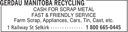 Gerdau Manitoba Recycling (1-800-665-0445) - Annonce illustrée - CASH FOR SCRAP METAL FAST & FRIENDLY SERVICE Farm Scrap, Appliances, Cars, Tin, Cast, etc. CASH FOR SCRAP METAL FAST & FRIENDLY SERVICE Farm Scrap, Appliances, Cars, Tin, Cast, etc.