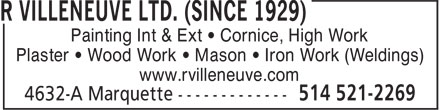 Entrepreneur Peintre R Villeneuve Ltée (Depuis 1929) (514-521-2269) - Display Ad - Painting Int & Ext • Cornice, High Work Plaster • Wood Work • Mason • Iron Work (Weldings) www.rvilleneuve.com