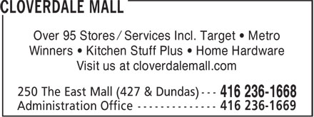 Cloverdale Mall (416-236-1668) - Display Ad - Over 95 Stores / Services Incl. Target • Metro Winners • Kitchen Stuff Plus • Home Hardware Visit us at cloverdalemall.com