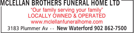 "McLellan Brothers Funeral Home Ltd (902-862-7500) - Annonce illustrée - LOCALLY OWNED & OPERATED www.mclellanfuneralhome.com ""Our family serving your family"""