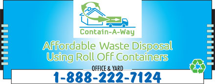 Contain-A-Way Services (250-248-9123) - Display Ad - OFFICE & YARD 1-888-222-7124