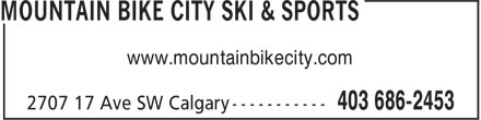 Mountain Bike City Ski & Sports (403-686-2453) - Annonce illustrée - www.mountainbikecity.com