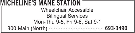 Micheline's Mane Station (506-693-3490) - Annonce illustrée - Wheelchair Accessible Bilingual Services Mon-Thu 9-5, Fri 9-6, Sat 9-1
