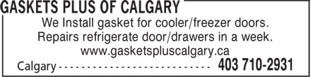 Gaskets Plus Of Calgary (403-710-2931) - Annonce illustrée - We Install gasket for cooler/freezer doors. Repairs refrigerate door/drawers in a week. www.gasketspluscalgary.ca