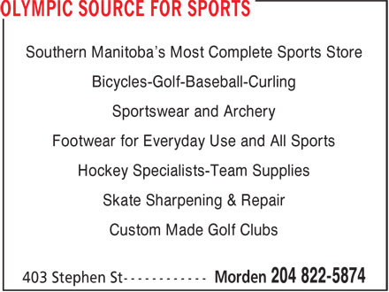 Olympic Source For Sports (204-822-5874) - Annonce illustrée - Southern Manitoba's Most Complete Sports Store Bicycles-Golf-Baseball-Curling Sportswear and Archery Footwear for Everyday Use and All Sports Hockey Specialists-Team Supplies Skate Sharpening & Repair Custom Made Golf Clubs