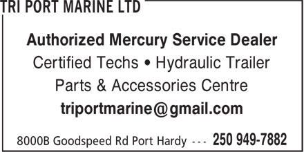 Tri Port Marine Ltd (250-949-7882) - Display Ad - Authorized Mercury Service Dealer Certified Techs • Hydraulic Trailer Parts & Accessories Centre Authorized Mercury Service Dealer Certified Techs • Hydraulic Trailer Parts & Accessories Centre