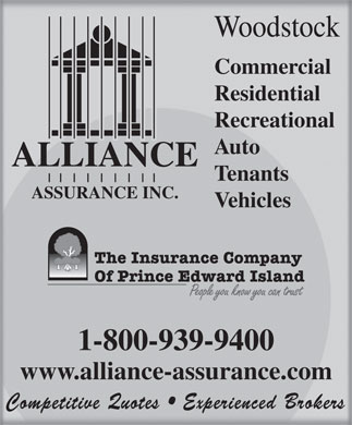 Alliance Assurance Inc (1-800-939-9400) - Annonce illustrée - Woodstock Commercial Residential Recreational Auto ALLIANCE Tenants ASSURANCE INC. Vehicles 1-800-939-9400 www.alliance-assurance.com Competitive Quotes   Experienced Brokers