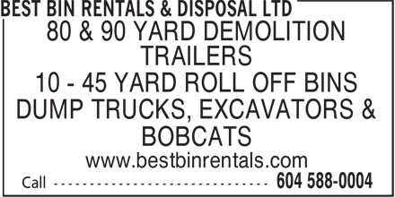 Best Bin Rentals & Disposal Ltd (604-588-0004) - Annonce illustrée - 80 & 90 YARD DEMOLITION TRAILERS 10 - 45 YARD ROLL OFF BINS DUMP TRUCKS, EXCAVATORS & BOBCATS www.bestbinrentals.com