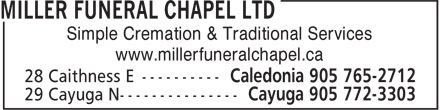 Miller Funeral Chapel Ltd (905-765-2712) - Annonce illustrée - www.millerfuneralchapel.ca Simple Cremation & Traditional Services Simple Cremation & Traditional Services www.millerfuneralchapel.ca