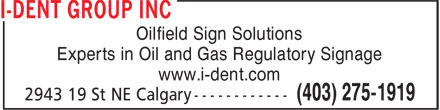 I-Dent Group Inc (403-275-1919) - Annonce illustrée - Oilfield Sign Solutions Experts in Oil and Gas Regulatory Signage www.i-dent.com