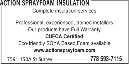 Action Sprayfoam Insulation (778-593-7115) - Annonce illustrée - Complete insulation services Professional, experienced, trained installers Our products have Full Warranty CUFCA Certified Eco-friendly SOYA Based Foam available www.actionsprayfoam.com