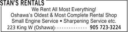 Stan's Rentals (905-723-3224) - Annonce illustrée - We Rent All Most Everything! Oshawa's Oldest & Most Complete Rental Shop Small Engine Service • Sharpening Service etc.