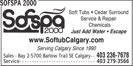 Sofspa 2000 (403-236-7678) - Annonce illustrée - Soft Tubs • Cedar Surround Service & Repair Chemicals Just Add Water • Escape www.SoftubCalgary.com Serving Calgary Since 1990
