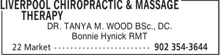 Liverpool Chiropractic & Massage Therapy (902-354-3644) - Annonce illustrée - Bonnie Hynick RMT DR. TANYA M. WOOD BSc., DC.